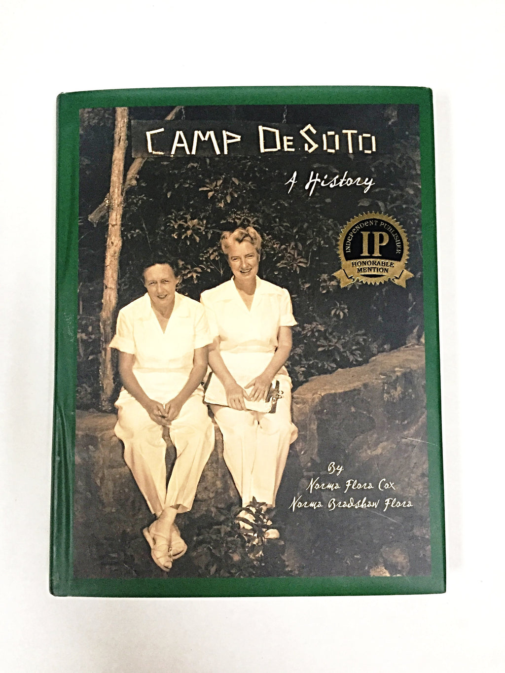 Camp DeSoto, A History by Norma Flora Cox and Norma Bradshaw Flora
