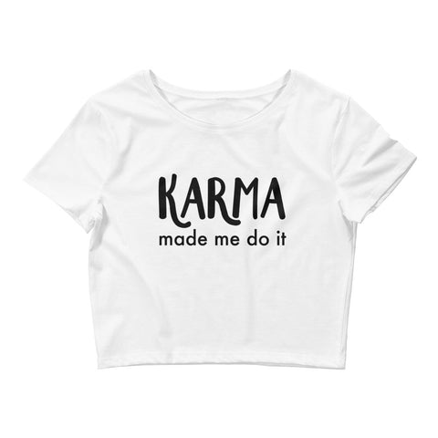 Karma Made Me Do It - Crop Top