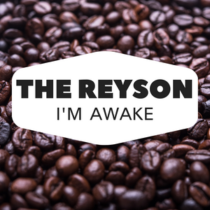 The REYson I'm Awake