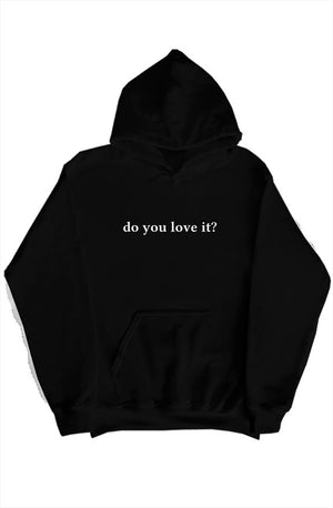 Open image in slideshow, DO YOU LOVE IT HOODIE