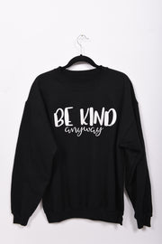 Be Kind Anyway Crew Neck Sweatshirt - RARE.