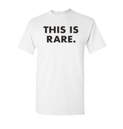 THIS IS RARE. Limited Edition Awareness Tee - RARE.