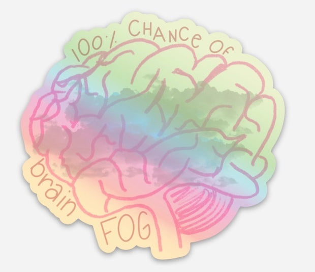 Holographic Brain Fog sticker - RARE.