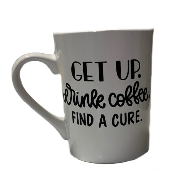 Get Up. Drink Coffee. & Find for the Cure. Ceramic 12oz Everyday Mug - RARE.