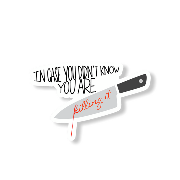 You Are Killing It Die Cut Sticker - RARE.