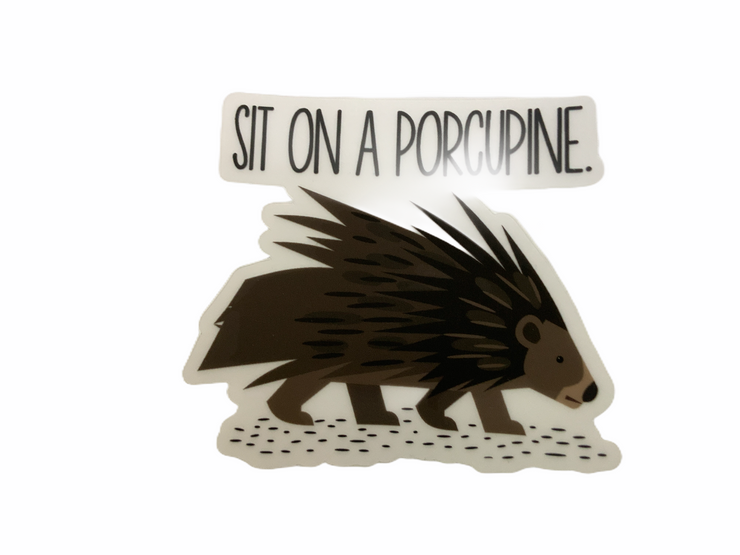 Sit On A Porcupine Clear Sticker - RARE.