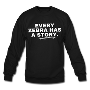 Every Zebra Has A Story. Let everyone know that with this comfy custom Gildan sweater! - RARE.