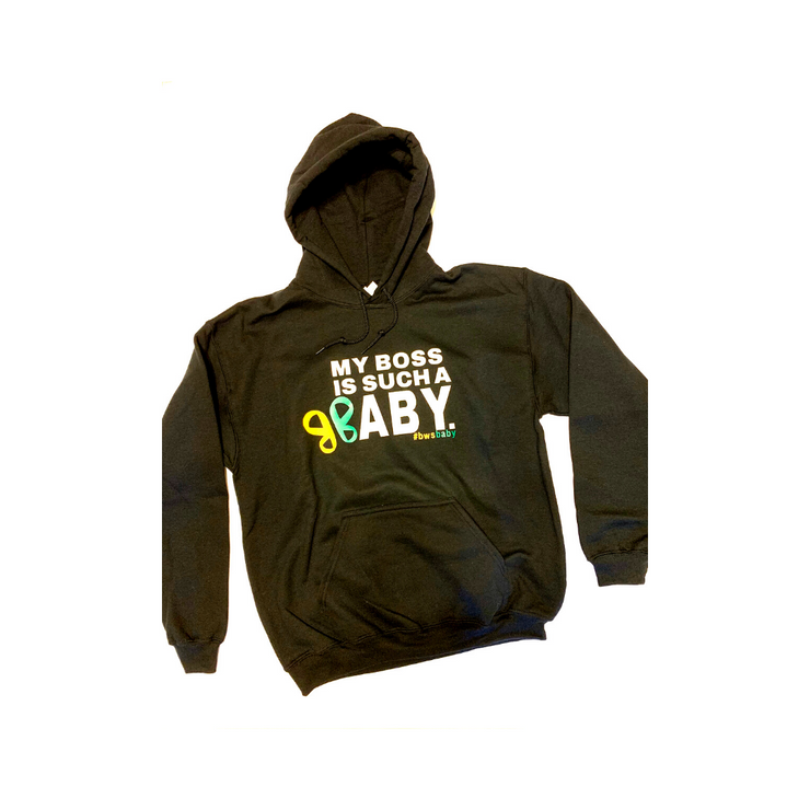 """My Boss is Such a BABY"" BWS Awareness Hooded Sweatshirt - RARE."