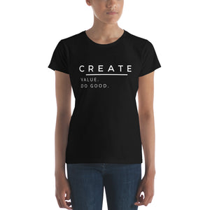 Create Value. Do Good. Women's Short Sleeve T-Shirt