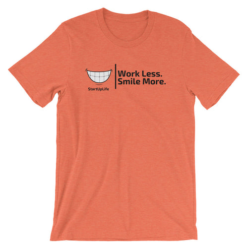 Work Less. Smile More. Short-Sleeve Men's T-Shirt
