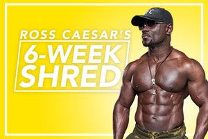 Ross Caesar's 6-Week Shred Challenge