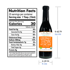 Coconut Republic®  Coconut Teriyaki Sauce 375 ml nutrition facts and product size. Made in the Philippines.