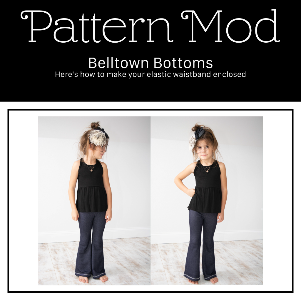 Pattern Mod | Belltown Bottoms - Encased Elastic Modification