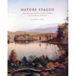 Nature Staged: The Landscape and Still Paintings of Levi Wells Prentice