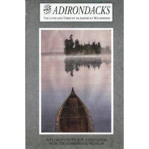 The Adirondacks: The Lives and Times of an American Wilderness