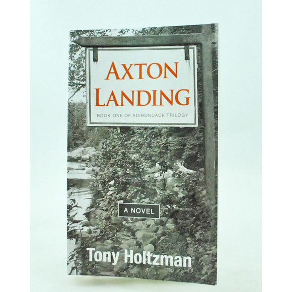 Axton Landing: Book One of an Adirondack Trilogy