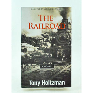 The Railroad: Book Two of an Adirondack Trilogy