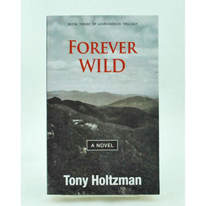 Forever Wild: Book Three of an Adirondack Trilogy