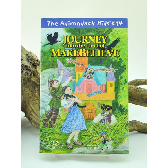The Adirondack Kids #14: Journey to the Land of Makebelieve