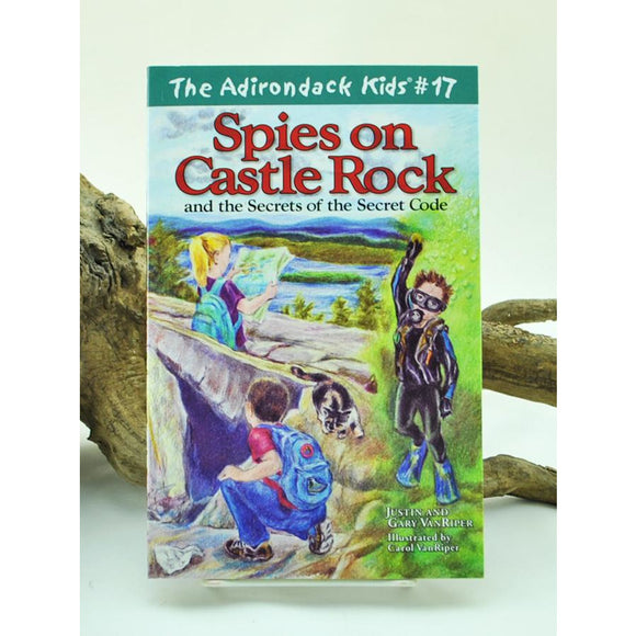 The Adirondack Kids #17: Spies on Castle Rock and the Secrets of the Secret Code