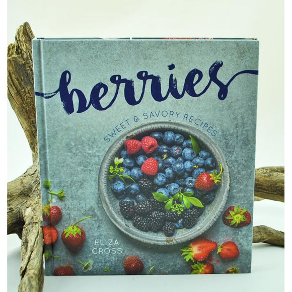 Berries, Sweet and Savory Recipes