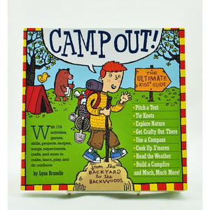 Camp Out: The Ultimate Kids' Guide