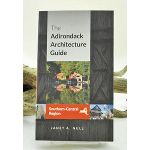 The Adirondack Architecture Guide (South-Central Region)