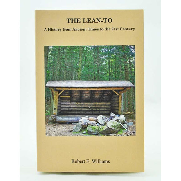 The Lean-To, A History from Ancient Times to the 21st Century