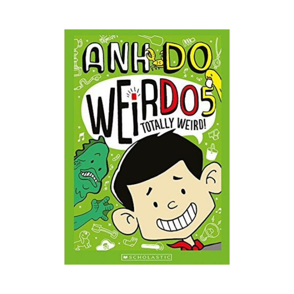Anh Do - Weirdo 5 Totally Weird!
