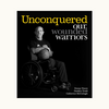 Unconquered Our Wounded Warriors