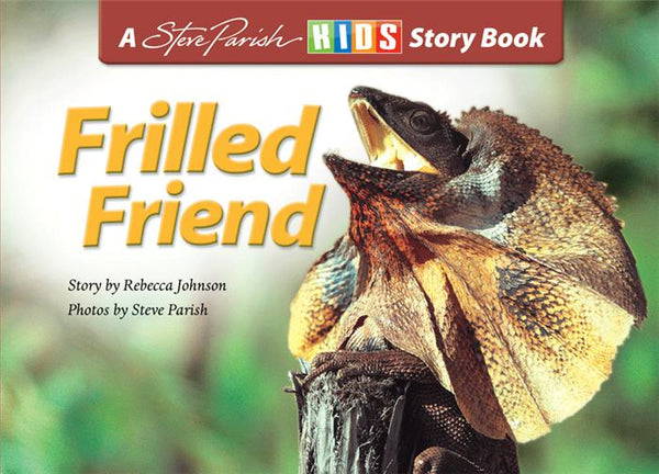 A Steve Parish Kids Story Book Frilled Friend-Pascal Press-booksrusandmore