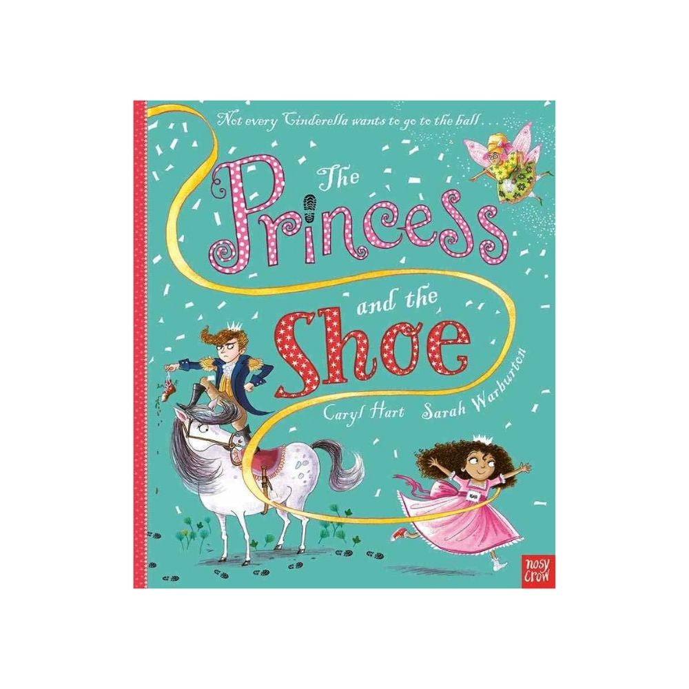 The Princess and the Shoe by Caryl Hart