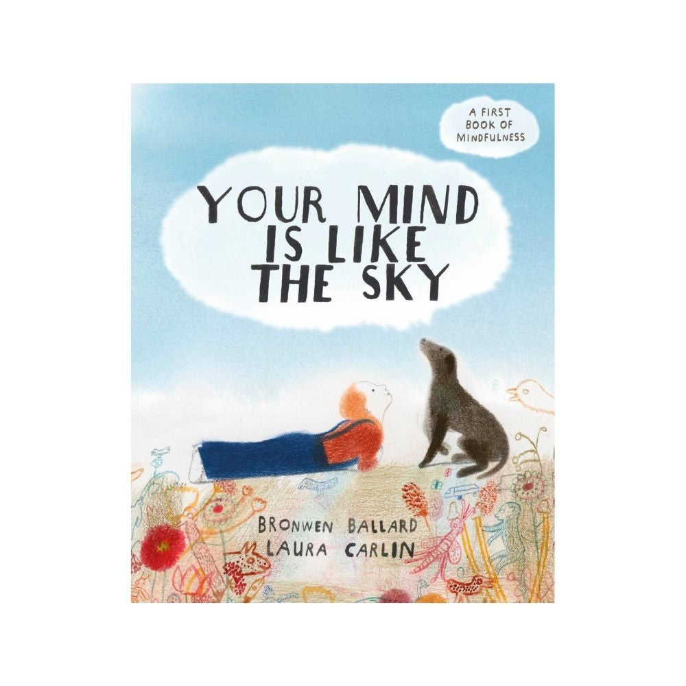 Your Mind Is Like The Sky by Bronwen Ballard
