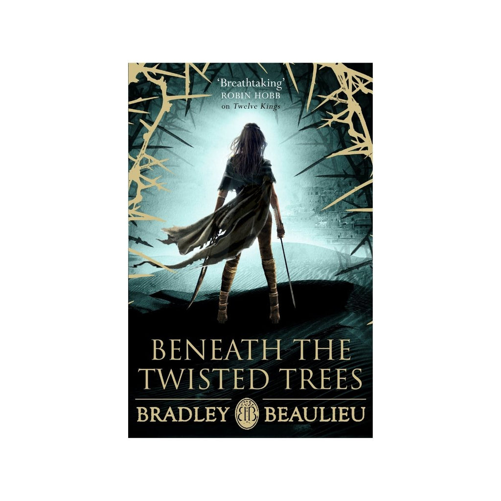 Beneath The Twisted Trees by Bradley Beaulieu