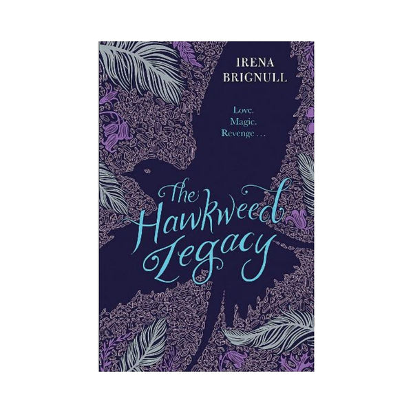 The Hawkweed Legacy by Irena Brignull Bk 2