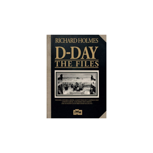 D-Day The Files by Richard Holmes
