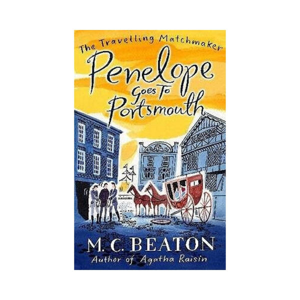 Penelope Goes To Portsmouth by M C Beaton