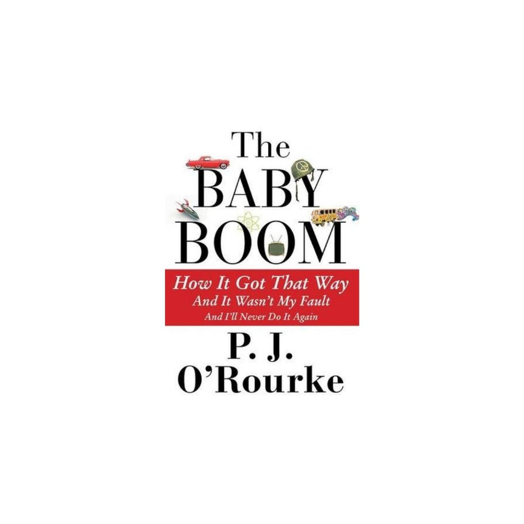 The Baby Boom by P.J. O'Rourke