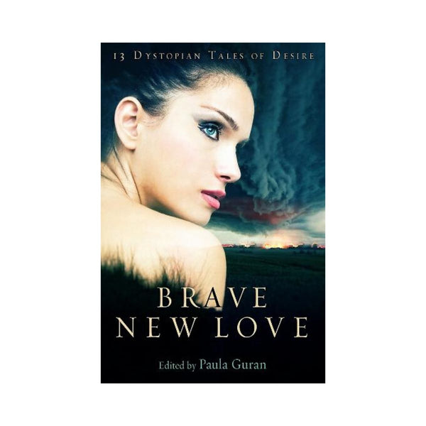 Brave New Love Edited by Paula Guran