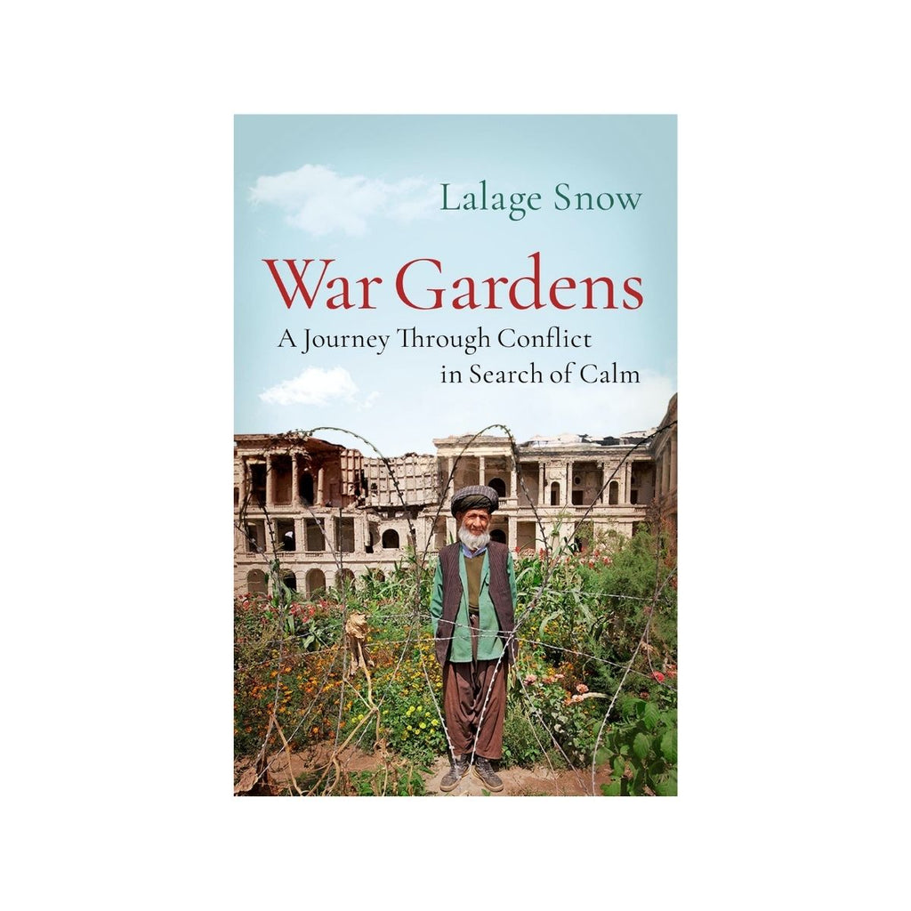 War Gardens by Lalage Snow