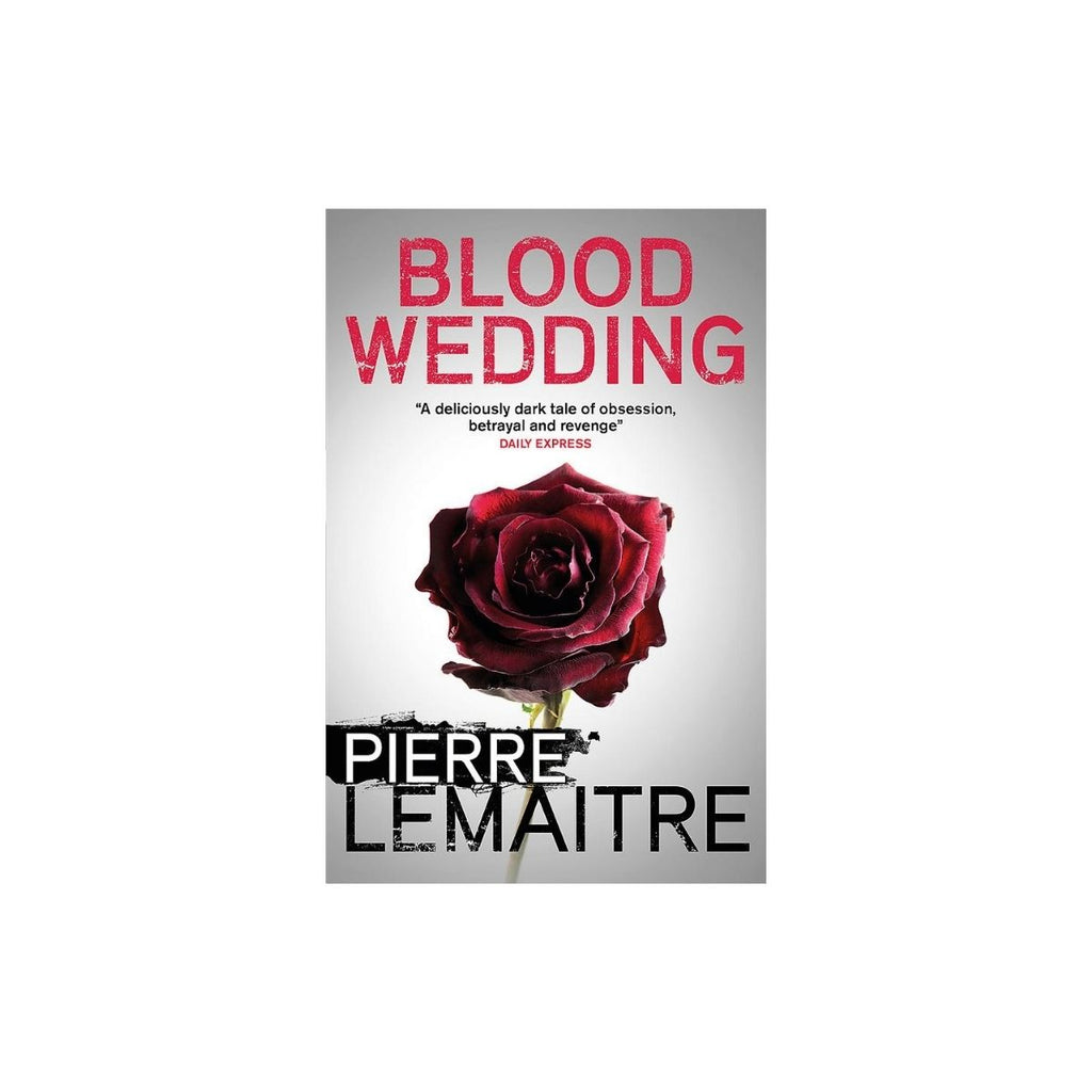 Blood Weddings by Pierre Lemaitre
