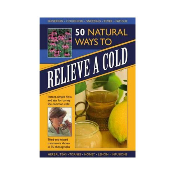 50 Natural Ways To Relieve A Cold-Clifford Remainders-booksrusandmore