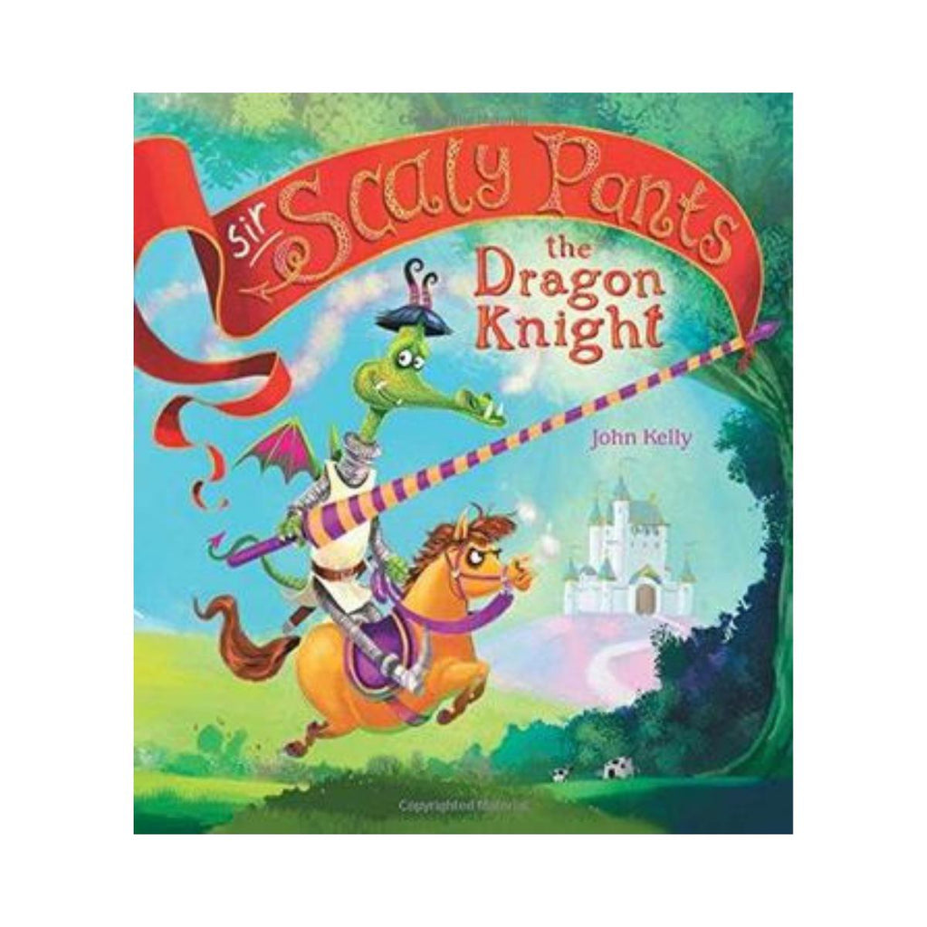 Sir Scaly Pants The Dragon Knight by John Kelly-Axiom-booksrusandmore