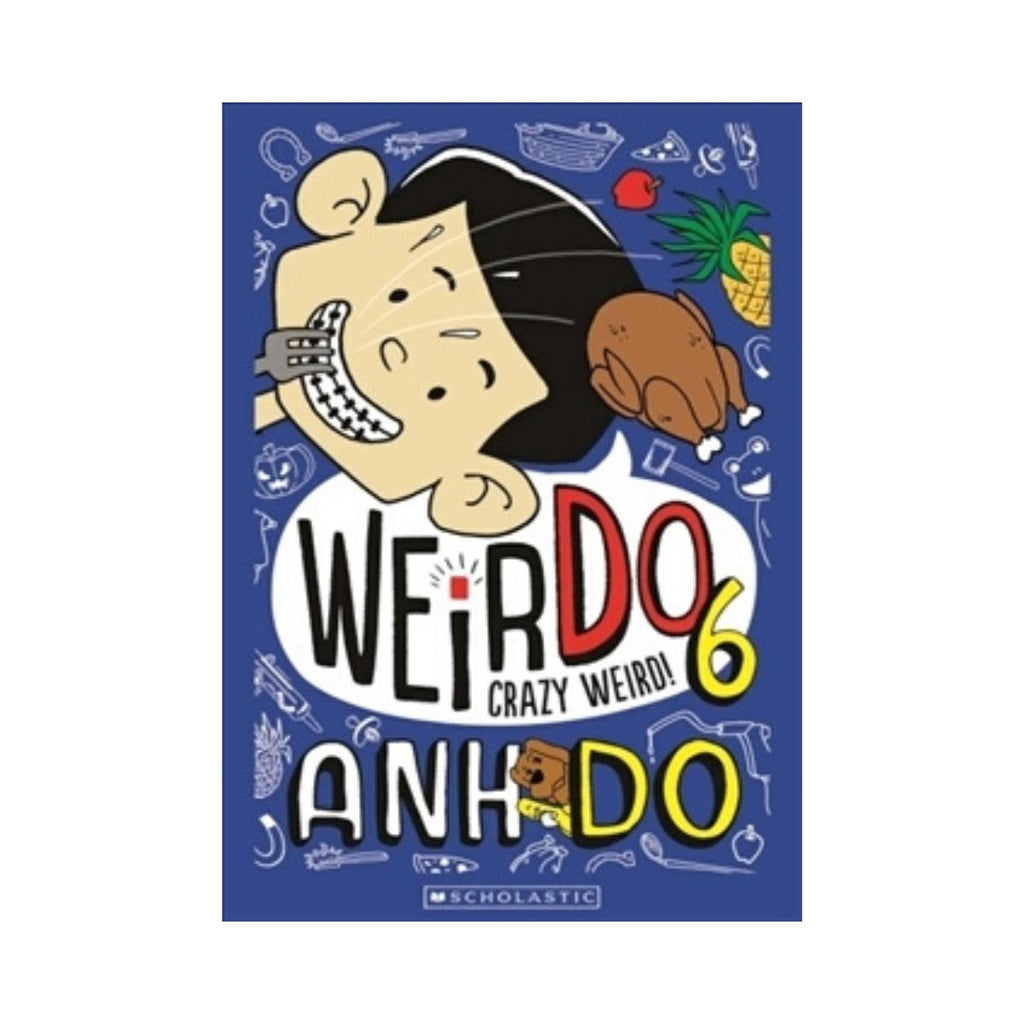Anh Do - Weirdo 6 Crazy Weird!