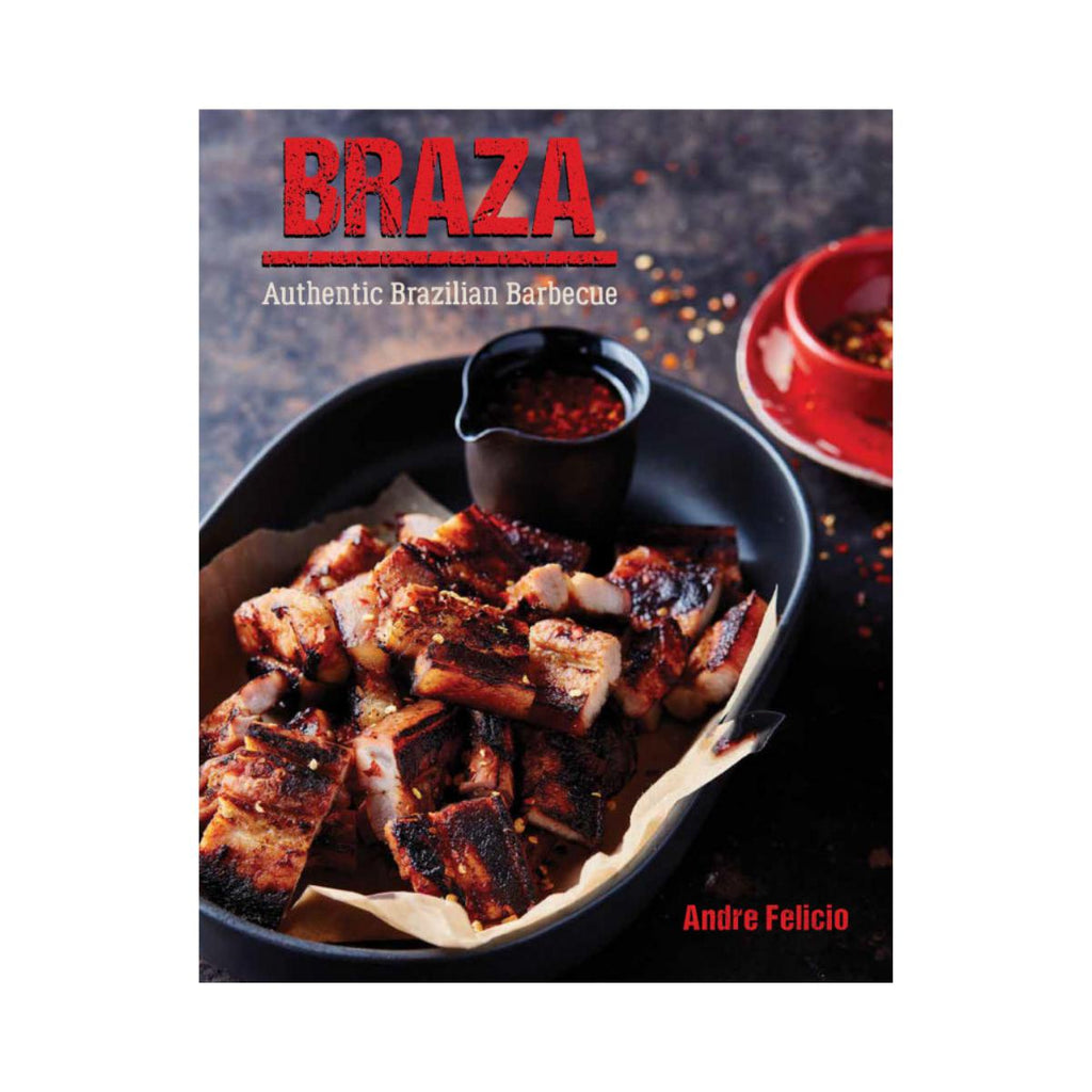 Braza Authentic Brazilian Barbecue by Andre Felicio-New Holland-booksrusandmore