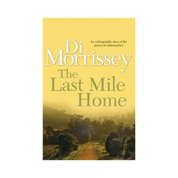 The Last Mile Home by Di Morrissey-Pan Macmillan-booksrusandmore