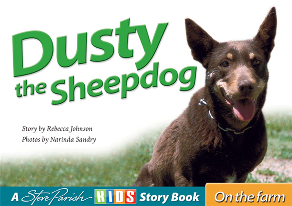 A Steve Parish Kids Story Book Dusty The Sheepdog-Pascal Press-booksrusandmore