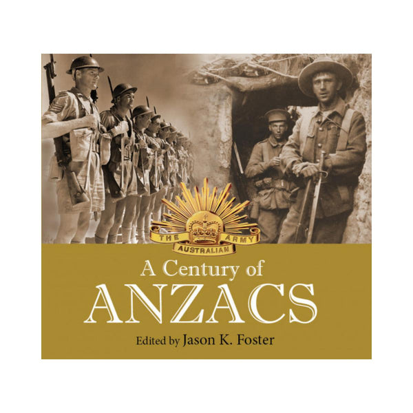 A Century of Anzacs Edited by Jason K. Foster-New Holland-booksrusandmore