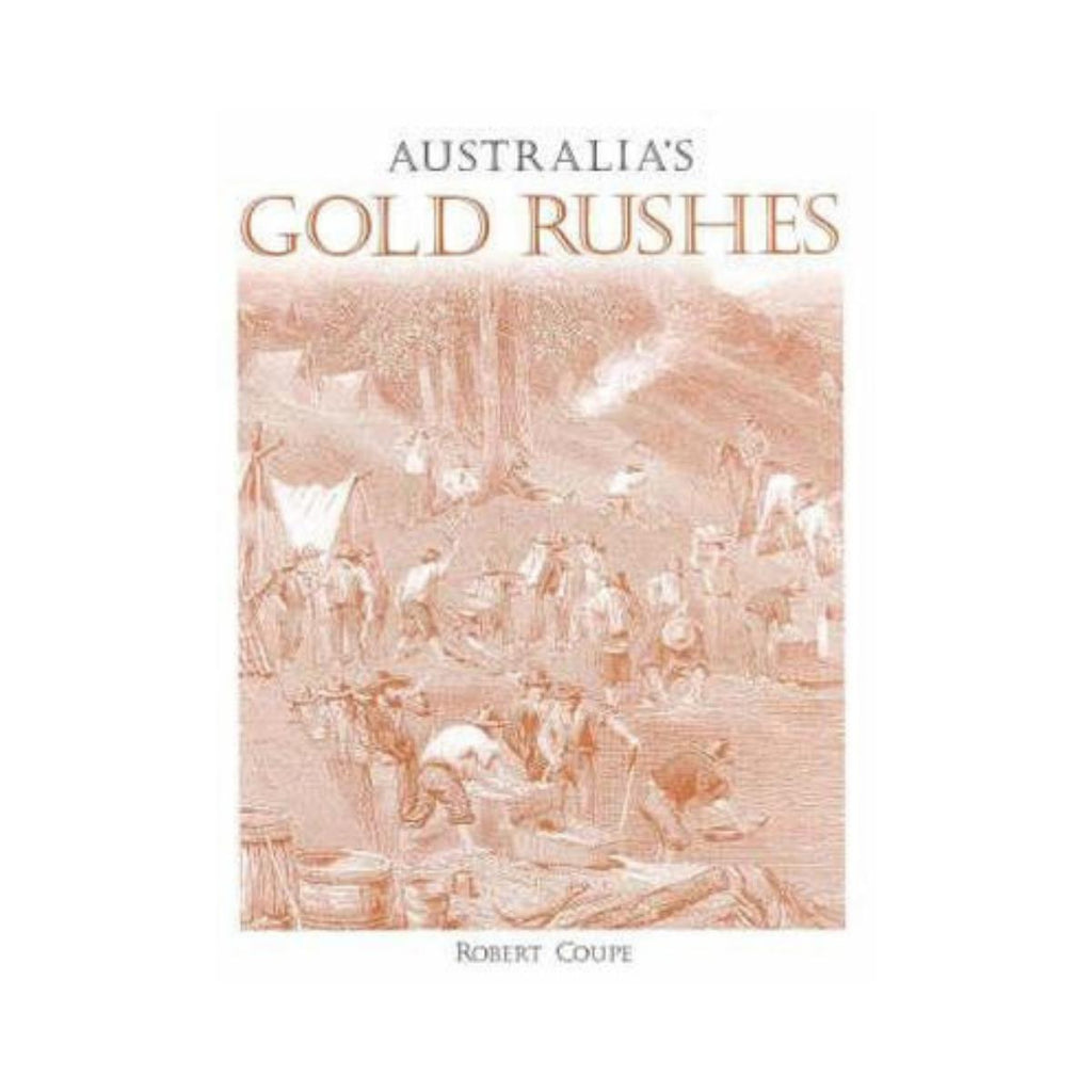 Australia's Gold Rushes by Robert Coupe-New Holland-booksrusandmore
