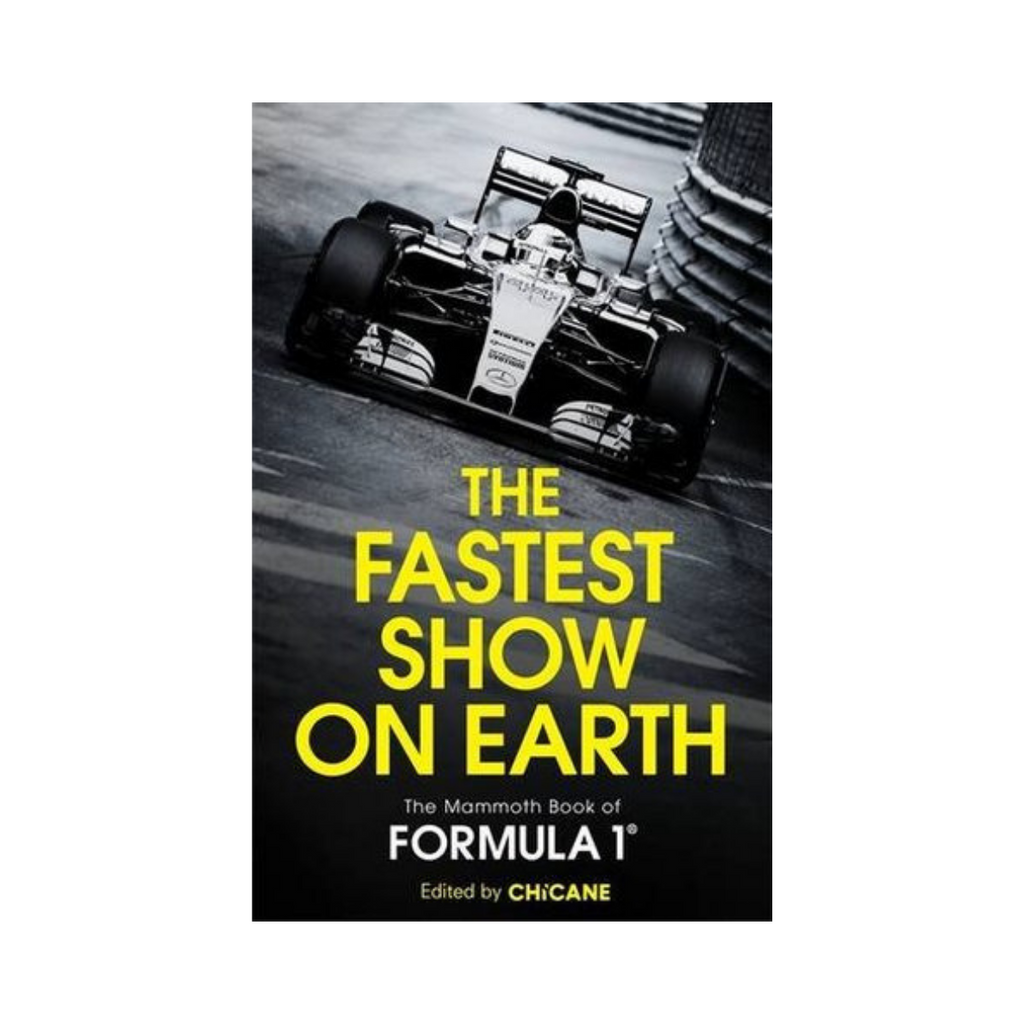 The Fastest Show On Earth The Mammoth Book of Formula 1 Edited by Chicane-Hachette-booksrusandmore
